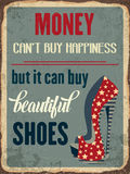 Retro metal sign. Money can'y buy happiness, but it can buy beautiful shoes, eps10 vector format Stock Photography