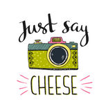 Retro photo camera with stylish lettering - Just say cheese. Vector hand drawn illustration. Stock Photos