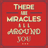 Retro Poster with a Advice Poster.There are Miracles all around you Royalty Free Stock Photography