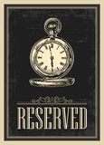 Retro poster - The Sign reservation in Vintage Style with antique pocket watch.. Vector engraved illustration  on dark background.   For bars, restaurants Stock Photo