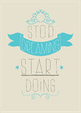 Retro poster. Stop dreaming start doing Stock Photo