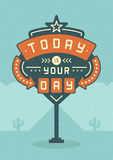Retro Sign Billboard Typographic Quote Poster Design. Today Is Your Day. Stock Photography