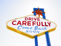 Retro Sign Saying Drive Carefully. When leaving Las Vegas. Horizontal shot stock photo