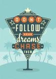 Retro Szyldowej billboard Typograficznej wycena Plakatowy projekt No Podąża Twój sen Goni One ilustracji