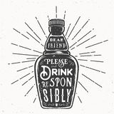 Retro Typography Vector Bottle with Quote Drink Responsibly. Vintage Textures. Royalty Free Stock Photo