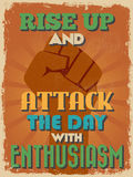 Retro Vintage Motivational Quote Poster. Vector illustration. Retro Vintage Motivational Quote Poster. Rise Up and Attack The Day With Enthusiasm. Grunge effects Stock Image