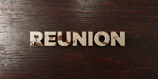 Reunion - grungy wooden headline on Maple  - 3D rendered royalty free stock image Royalty Free Stock Image