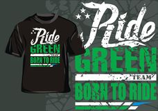 Ride green team. Moto T-shirt design a race for maniacs royalty free illustration