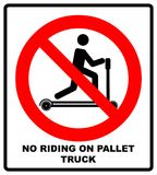 Riding on pallet trucks is forbidden symbol. Occupational Safety and Health Signs. Do not ride on trucks. Vector illustration isol. Ated on white. Warning Royalty Free Stock Photos