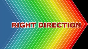 Right direction, animated arrows shape in spectrum colors, animated letters building headline. Motivation video, intro