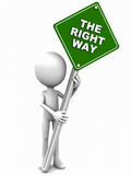 The right way. 3d man holding a signpost reading the right way in green color, white background, concept of affirming choice or showing direction Stock Photos