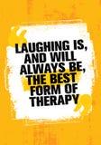 Rire est, et toujours sera, la meilleure forme de thérapie Calibre créatif de inspiration exceptionnel de citation de motivation illustration de vecteur