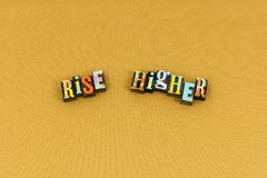 Rise higher better life improvement typography. Rise higher better life improvement letterpress typography purity knowledege leadership honesty integrity stock photo