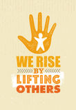 We Rise By Lifting Others. Charity Non Profit Banner Concept. Creative Vector Motivation Quote Design stock illustration