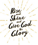 Rise and Shine and Give God the glory. Typography Design with Sun Rays Royalty Free Stock Images
