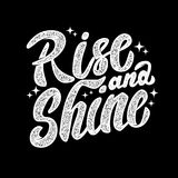 Rise and shine. Hand drawn lettering phrase isolated on white   Royalty Free Stock Photo