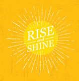 Rise And Shine. Inspiring Creative Motivation Quote Template. Vector Typography Banner Design Concept. On Grunge Texture Rough Background Royalty Free Stock Image