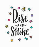 Rise and shine Quote typography lettering. Rise and shine cosmos astronomy quote lettering. Calligraphy inspiration graphic design typography element. Hand Stock Photos