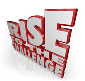 Rise to the Challenge 3d Words Bravery Courage Royalty Free Stock Photography