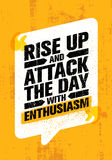 Rise Up And Attack The Day With Enthusiasm. Inspiring Creative Motivation Quote Poster. Vector Typography Banner Design. Concept On Grunge Texture Rough Royalty Free Stock Image