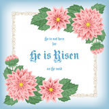 He is risen. Easter greeting card with flowers and decorative frame. Vector Illustration Stock Images