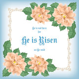 He is risen. Easter greeting card with flowers and decorative frame. Vector Illustration Royalty Free Stock Photo