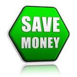Risparmi i soldi nell'insegna verde di esagono Fotografia Stock