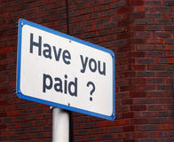 Road sign. 'have you paid' road sign royalty free stock photos
