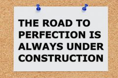 The road to perfection is always under construction - concept Royalty Free Stock Photo