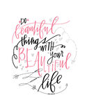 Robi Pięknym rzeczom z Twój Pięknym życiem Obrazy Stock