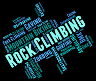 Rock Climbing Represents Word Mountaineer And Extreme Royalty Free Stock Images