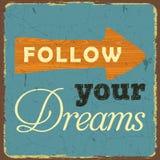 Rocznika stylowy plakat, Podąża Twój sen Zdjęcie Stock