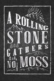 Rolling stone poster. Handdrawn chalkboard poster with famous proverb Rolling stone gathers no moss Royalty Free Stock Photo