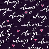 Romantic seamless pattern with hand lettring word `always` and hearts Royalty Free Stock Images