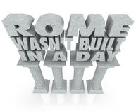 Rome Wasn't Built in a Day Saying Quote Marble Columns Pillars Royalty Free Stock Photo