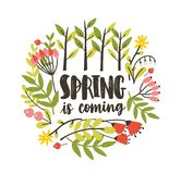 Round seasonal decorative composition with Spring Is Coming slogan handwritten with cursive calligraphic font, blooming. Springtime wild meadow flowers and royalty free illustration