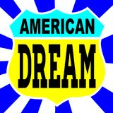 The American Dream Flash Abstract Sign. Route 66 style traffic sign with the legend American Dream Royalty Free Stock Images