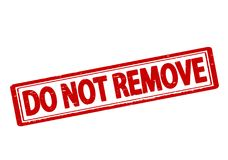 Do not remove. Rubber stamp with text do not remove inside,  illustration Stock Photo