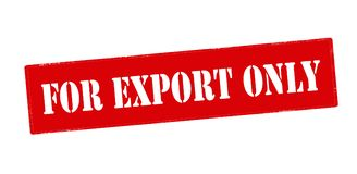 For export only. Rubber stamp with text for export only inside,  illustration Stock Photography