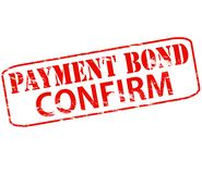 Payment bond confirm. Rubber stamp with text payment bond confirm inside,  illustration Royalty Free Stock Photo