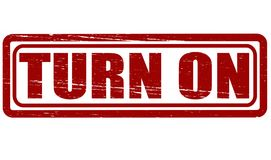 Turn on. Rubber stamp with text turn on inside,  illustration Royalty Free Stock Photography