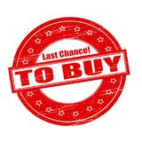 Last chance to buy. Rubber stamps with text last chance to buy inside,  illustration Stock Photography