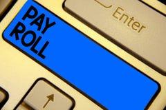 Rulle för lön för handskrifttexthandstil Begreppsbetydelsebeloppet av timpenningar och lön som betalas av ett företag till dess a Fotografering för Bildbyråer