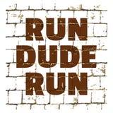 Run Dude Run printed on stylized brick wall. Textured inscription for your design. Vector. Illustration stock illustration