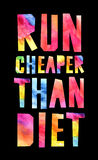 Running is cheaper than diet. Run cheaper than diet. Watercolor letters. Concept of health stock illustration