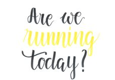 Are we running today? - motivational hand lettering inscription in black and yellow to motivate people to run and be healthy stock illustration