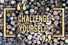 Słowa writing teksta wyzwanie Yourself Biznesowy pojęcie dla Pokonującego zaufania ośmielenia ulepszenia Silnego wyzwania obraz stock