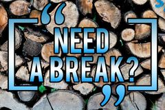 Słowo pisze tekst potrzebie Breakquestion Biznesowy pojęcie dla wakacje Potrzebującego rozdzielenie Chcieć rozłamu Relaksuje czas zdjęcie stock