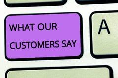 Słowa writing tekst Co Mówją Nasz klienci Biznesowy pojęcie dla znać użytkownik informacje zwrotne konsument reakcje fotografia stock