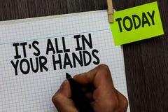 Słowa writing tekst Ja s jest Wszystko W Twój rękach Biznesowy pojęcie dla Trzymamy cugiel nasz przeznaczenia i przeznaczenia męż zdjęcia royalty free